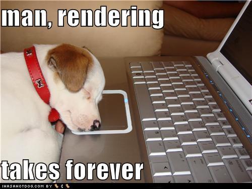 Rendering Takes Forever